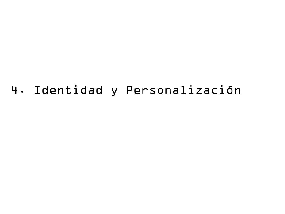 4. Identidad y Personalización