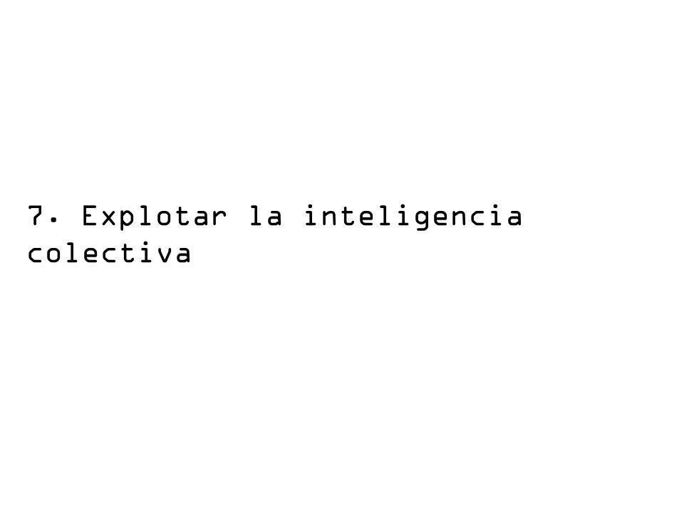 7. Explotar la inteligencia colectiva