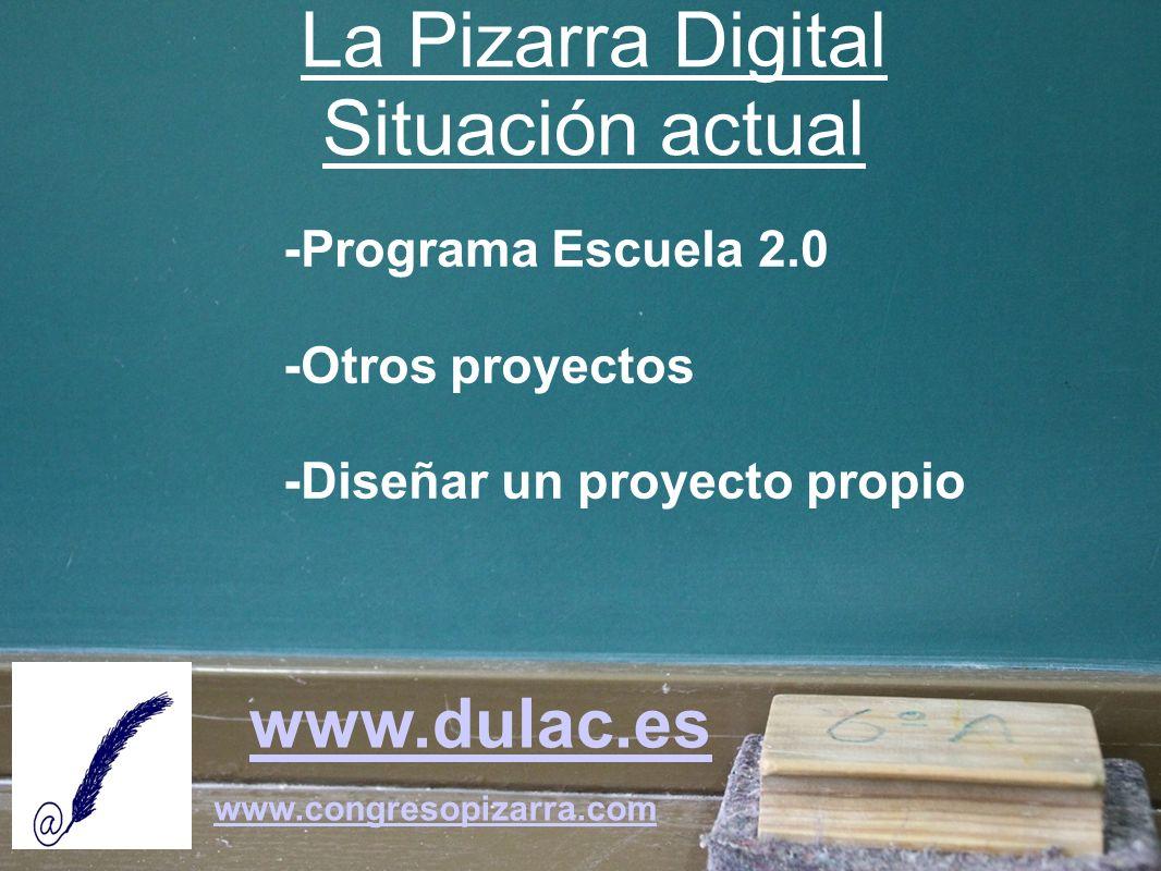 www.dulac.es www.congresopizarra.com -Mejora de la Formación -Definición de Modelos Didácticos -Recursos Editoriales -Otras Herramientas Interactivas para el Aula La Pizarra Digital Futuro previsible