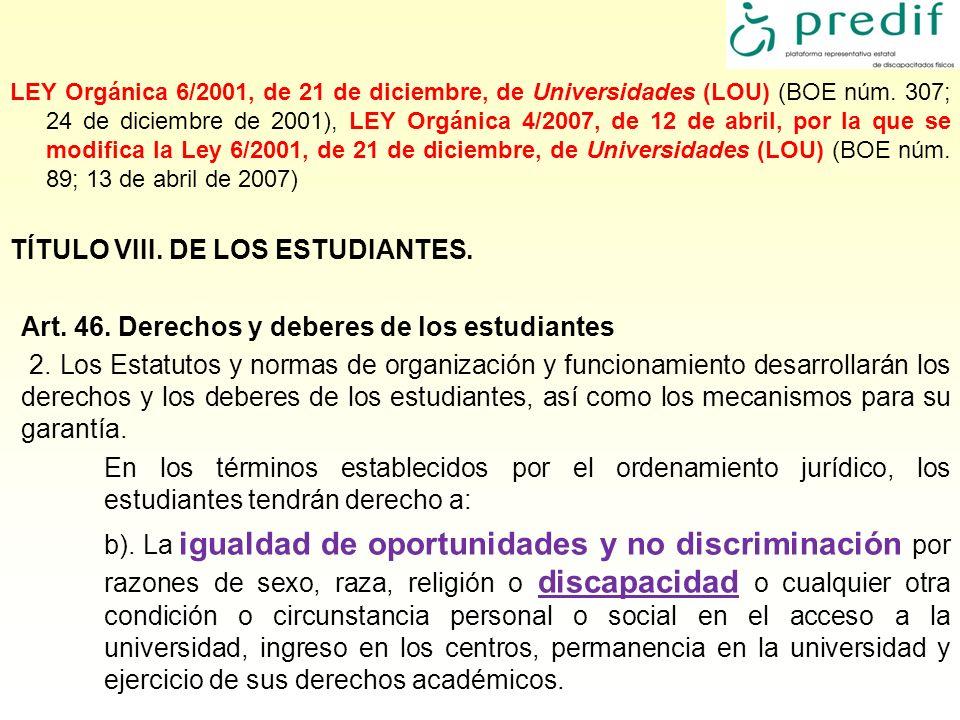 LEY Orgánica 6/2001, de 21 de diciembre, de Universidades (LOU) (BOE núm. 307; 24 de diciembre de 2001), LEY Orgánica 4/2007, de 12 de abril, por la q
