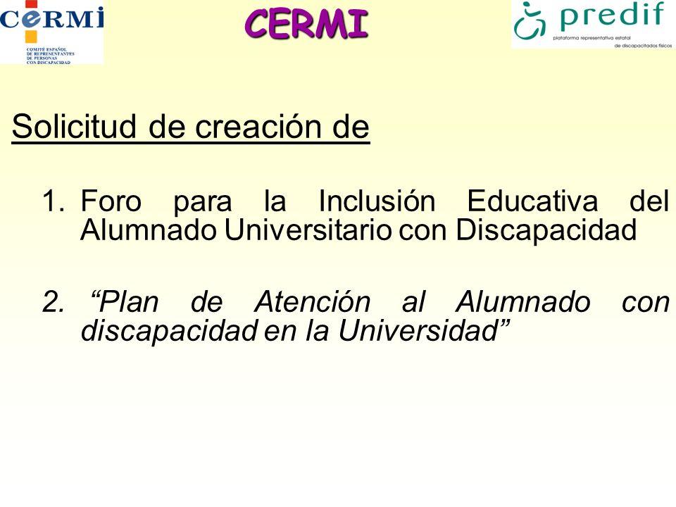 CERMI Solicitud de creación de 1.Foro para la Inclusión Educativa del Alumnado Universitario con Discapacidad 2. Plan de Atención al Alumnado con disc