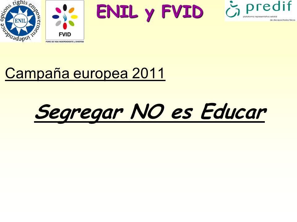ENIL y FVID Campaña europea 2011 Segregar NO es Educar