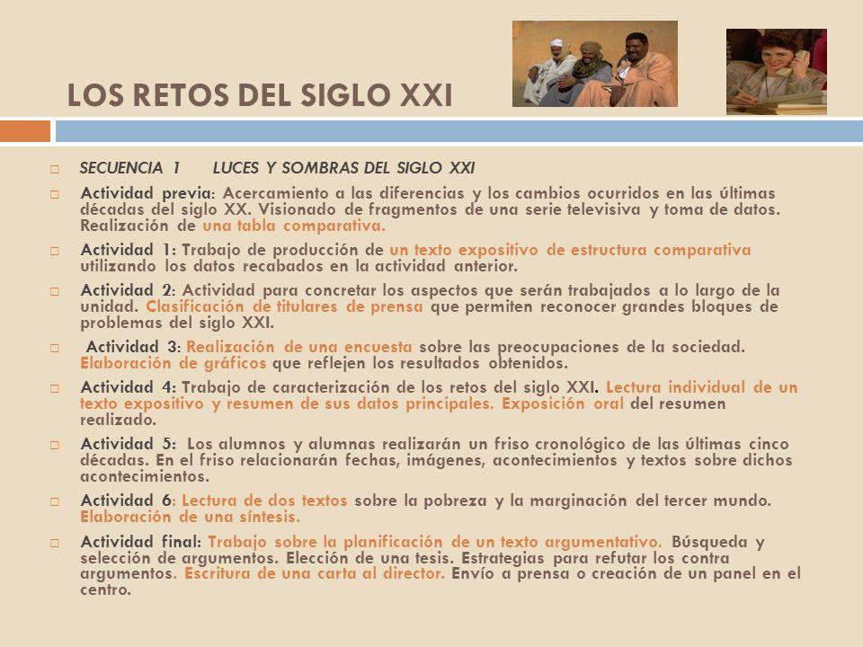 LOS RETOS DEL SIGLO XXI SECUENCIA 1 LUCES Y SOMBRAS DEL SIGLO XXI Actividad previa: Acercamiento a las diferencias y los cambios ocurridos en las últi