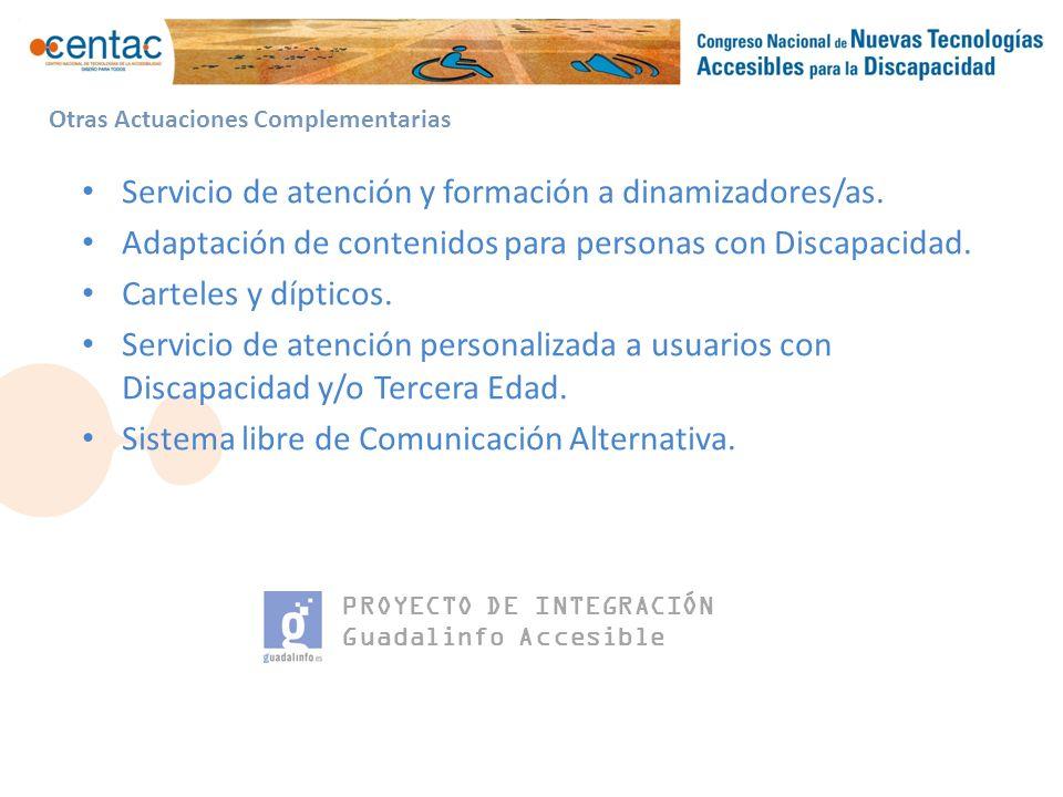 PROYECTO DE INTEGRACIÓN Guadalinfo Accesible Otras Actuaciones Complementarias Servicio de atención y formación a dinamizadores/as.