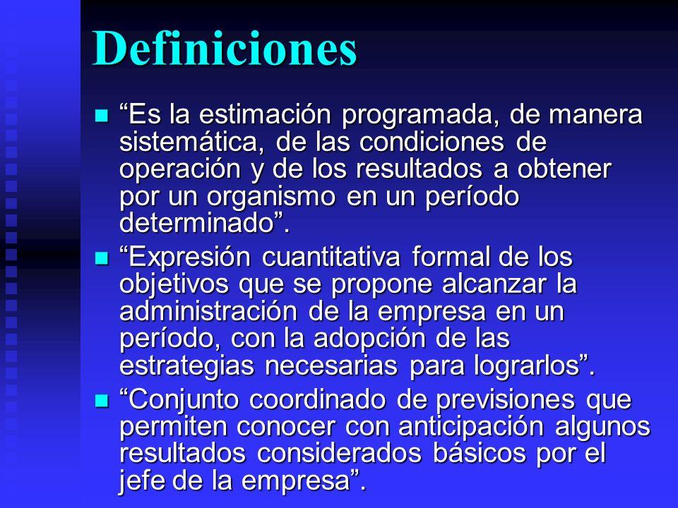 Definiciones Es la estimación programada, de manera sistemática, de las condiciones de operación y de los resultados a obtener por un organismo en un