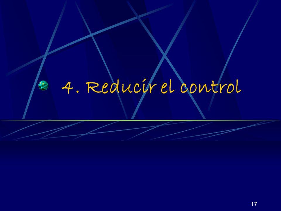 17 4. Reducir el control