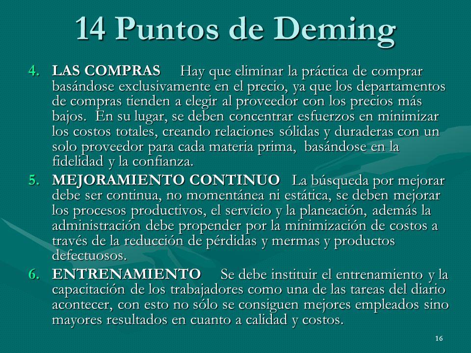 16 4.LAS COMPRAS Hay que eliminar la práctica de comprar basándose exclusivamente en el precio, ya que los departamentos de compras tienden a elegir a