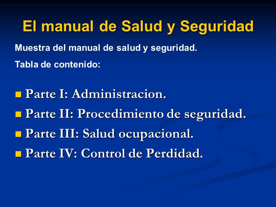 El manual de Salud y Seguridad Parte I: Administracion. Parte I: Administracion. Parte II: Procedimiento de seguridad. Parte II: Procedimiento de segu