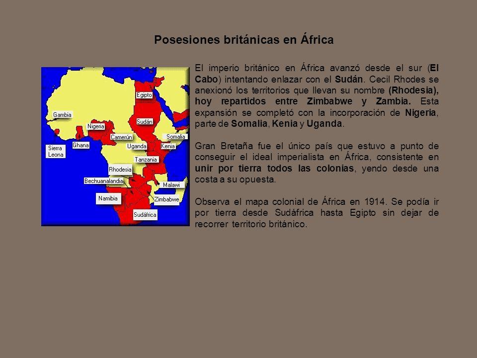 El imperio británico en África avanzó desde el sur (El Cabo) intentando enlazar con el Sudán. Cecil Rhodes se anexionó los territorios que llevan su n