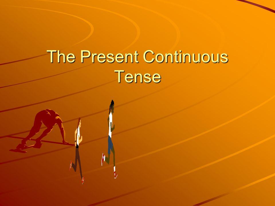 El Presente Continuo También llamado progresivo porque cuando lo usamos, normalmente, es para indicar que la acción se está desarrollando (está progresando) en el momento de hablar.