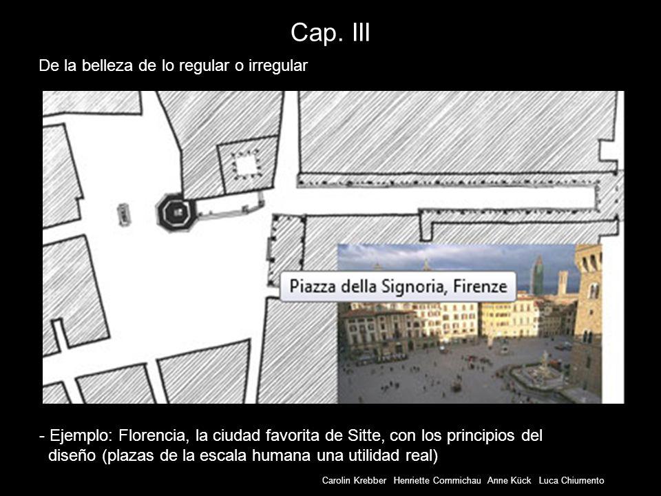 Carolin Krebber Henriette Commichau Anne Kück Luca Chiumento Cap. III - Ejemplo: Florencia, la ciudad favorita de Sitte, con los principios del diseño