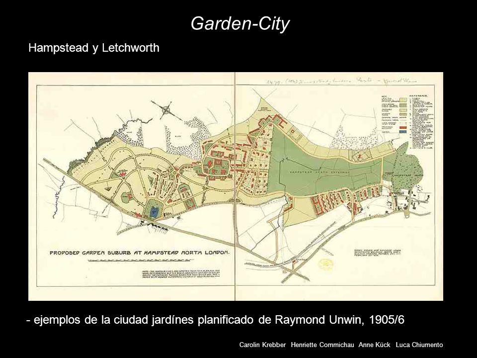 Carolin Krebber Henriette Commichau Anne Kück Luca Chiumento Garden-City - ejemplos de la ciudad jardínes planificado de Raymond Unwin, 1905/6 Hampste