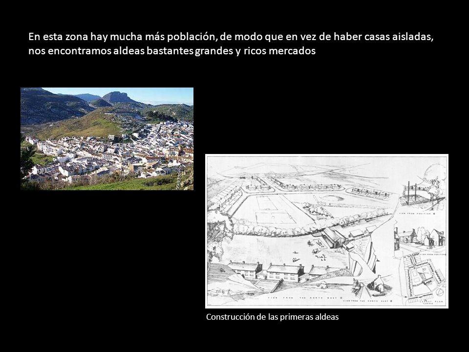 En esta zona hay mucha más población, de modo que en vez de haber casas aisladas, nos encontramos aldeas bastantes grandes y ricos mercados Construcci