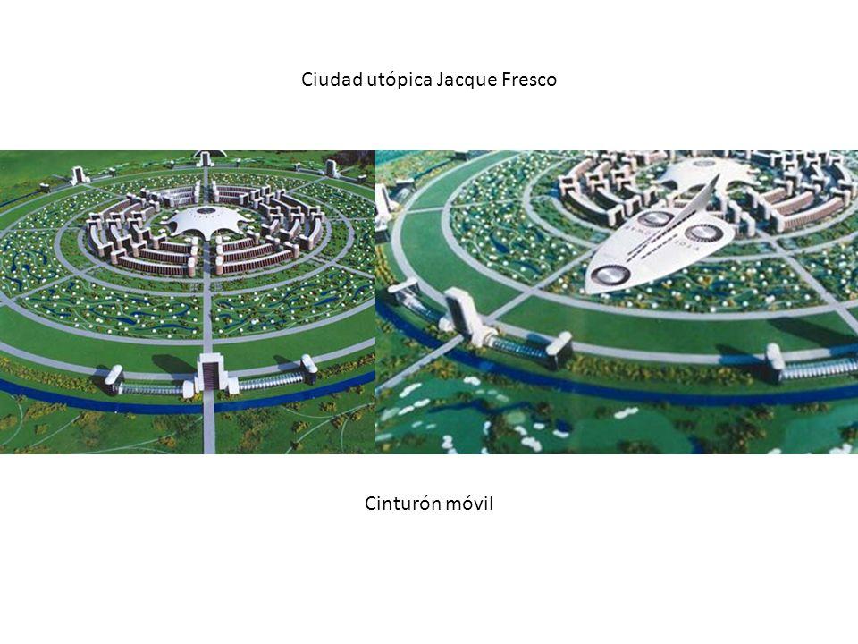 Ciudad utópica Jacque Fresco Cinturón móvil