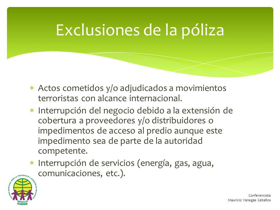 Conferencista Mauricio Vanegas Ceballos Actos cometidos y/o adjudicados a movimientos terroristas con alcance internacional. Interrupción del negocio