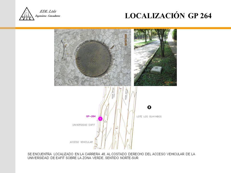 LOCALIZACIÓN GP 264 SE ENCUENTRA LOCALIZADO EN LA CARRERA 48, AL COSTADO DERECHO DEL ACCESO VEHICULAR DE LA UNIVERSIDAD DE EAFIT SOBRE LA ZONA VERDE,