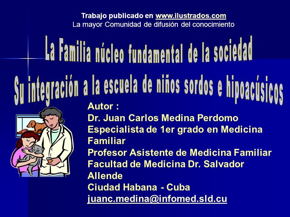 Autor : Dr. Juan Carlos Medina Perdomo Especialista de 1er grado en Medicina Familiar Profesor Asistente de Medicina Familiar Facultad de Medicina Dr.