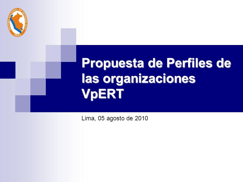 Propuesta de Perfiles de las organizaciones VpERT Lima, 05 agosto de 2010