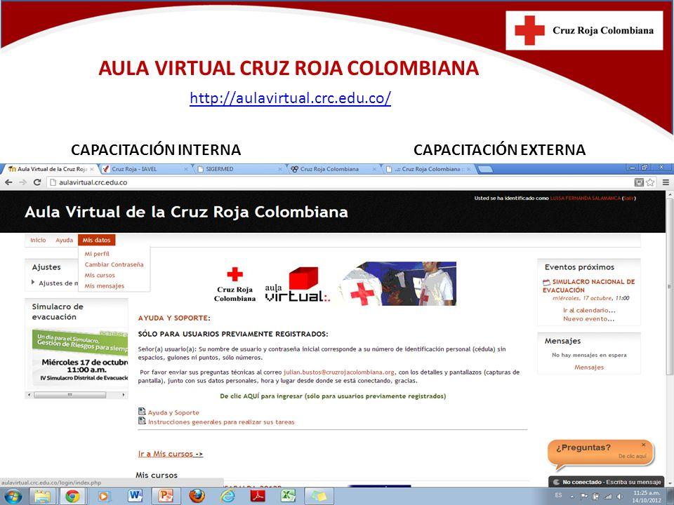 AULA VIRTUAL CRUZ ROJA COLOMBIANA http://aulavirtual.crc.edu.co/ CAPACITACIÓN INTERNACAPACITACIÓN EXTERNA