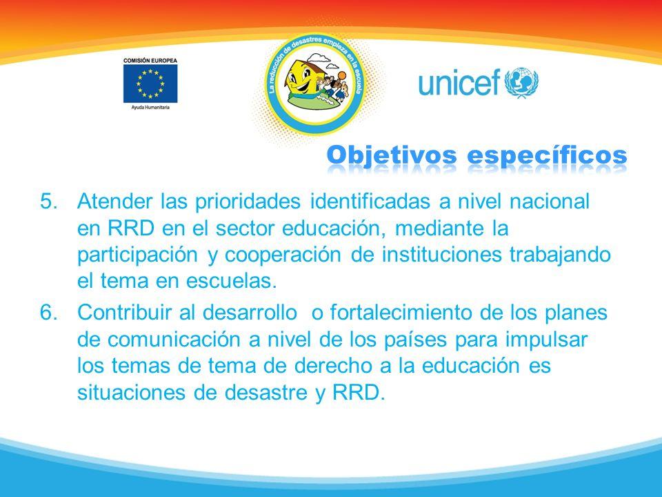 5.Atender las prioridades identificadas a nivel nacional en RRD en el sector educación, mediante la participación y cooperación de instituciones traba