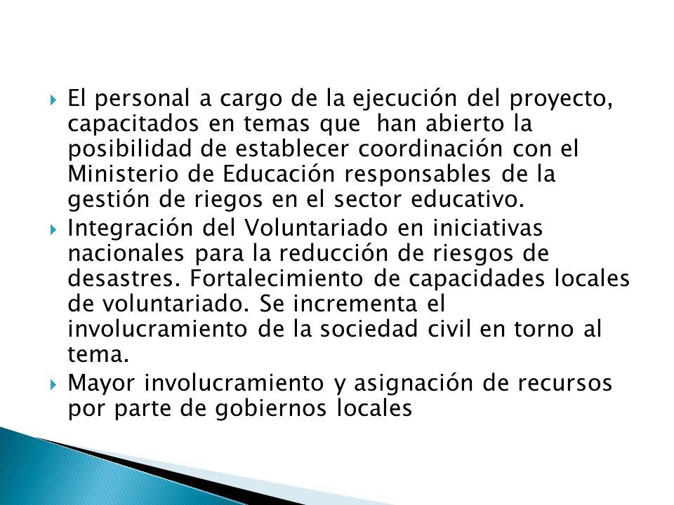 El personal a cargo de la ejecución del proyecto, capacitados en temas que han abierto la posibilidad de establecer coordinación con el Ministerio de
