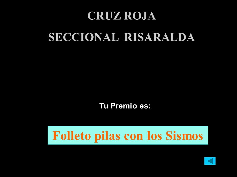 Tu Premio es: CRUZ ROJA SECCIONAL RISARALDA Folleto pilas con los Sismos