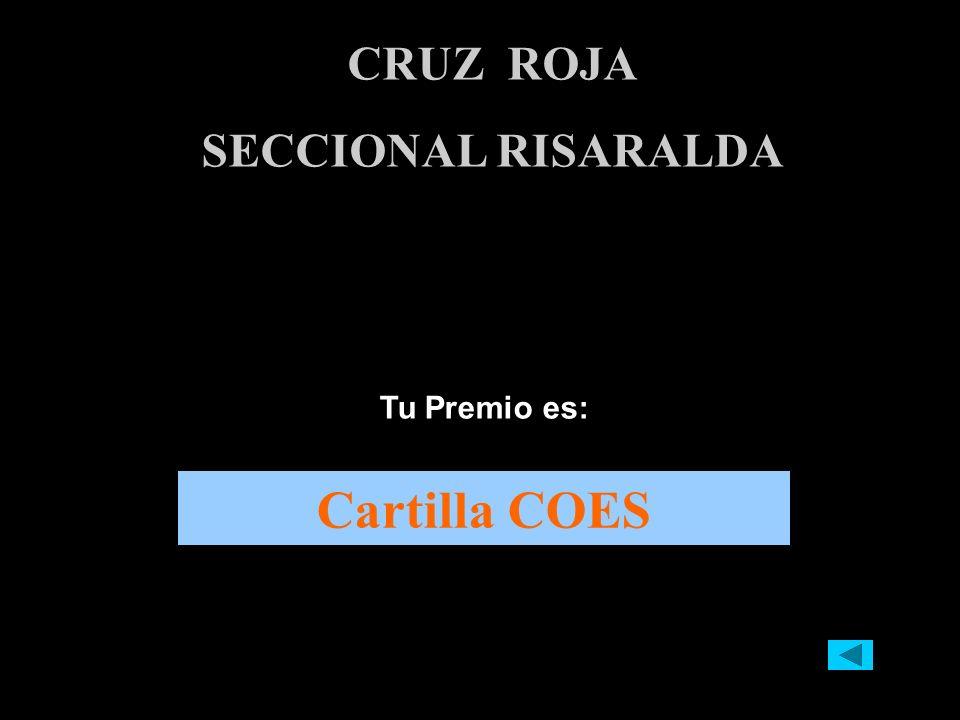 CRUZ ROJA SECCIONAL RISARALDA Tu Premio es: Cartilla COES