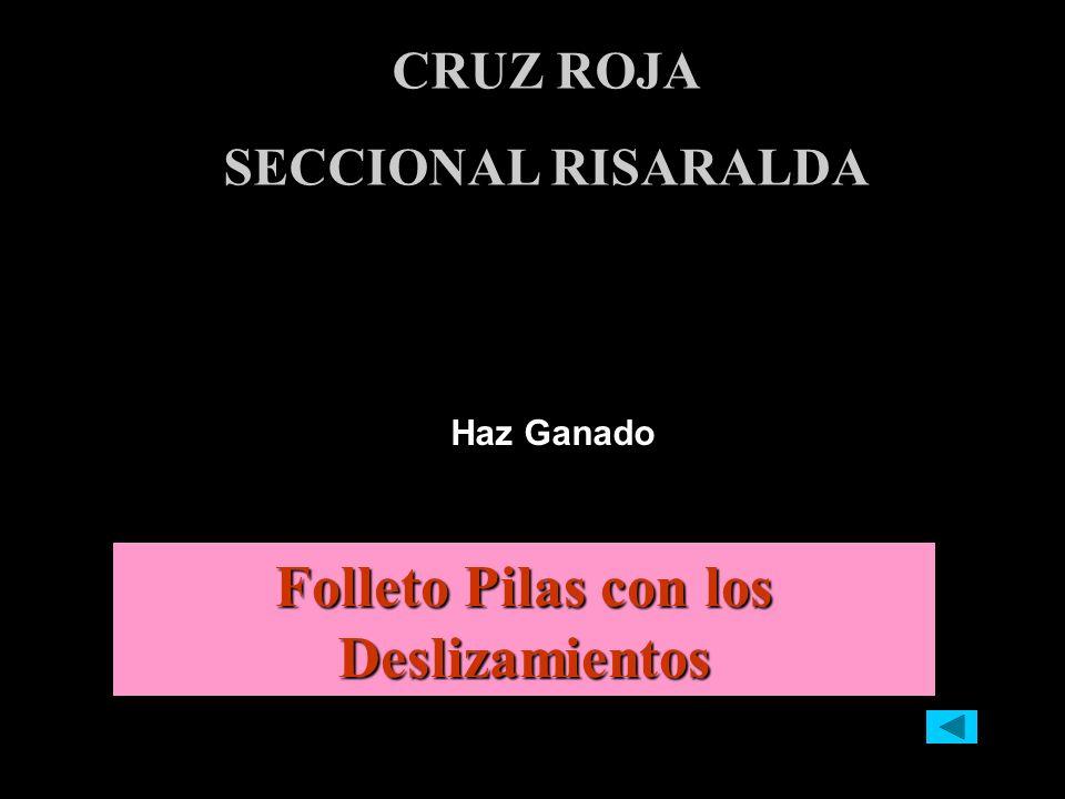 Haz Ganado CRUZ ROJA SECCIONAL RISARALDA Folleto Pilas con los Deslizamientos Folleto Pilas con los Deslizamientos