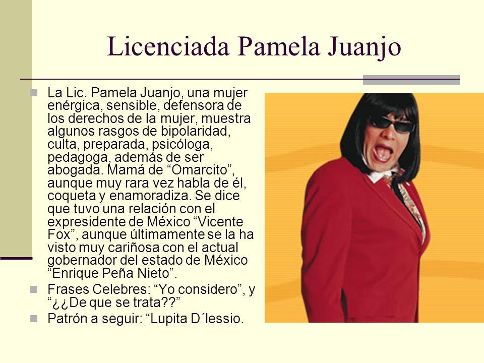 Licenciada Pamela Juanjo La Lic. Pamela Juanjo, una mujer enérgica, sensible, defensora de los derechos de la mujer, muestra algunos rasgos de bipolar