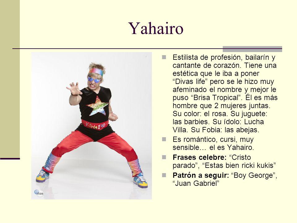 Yahairo Estilista de profesión, bailarín y cantante de corazón. Tiene una estética que le iba a poner Divas life pero se le hizo muy afeminado el nomb