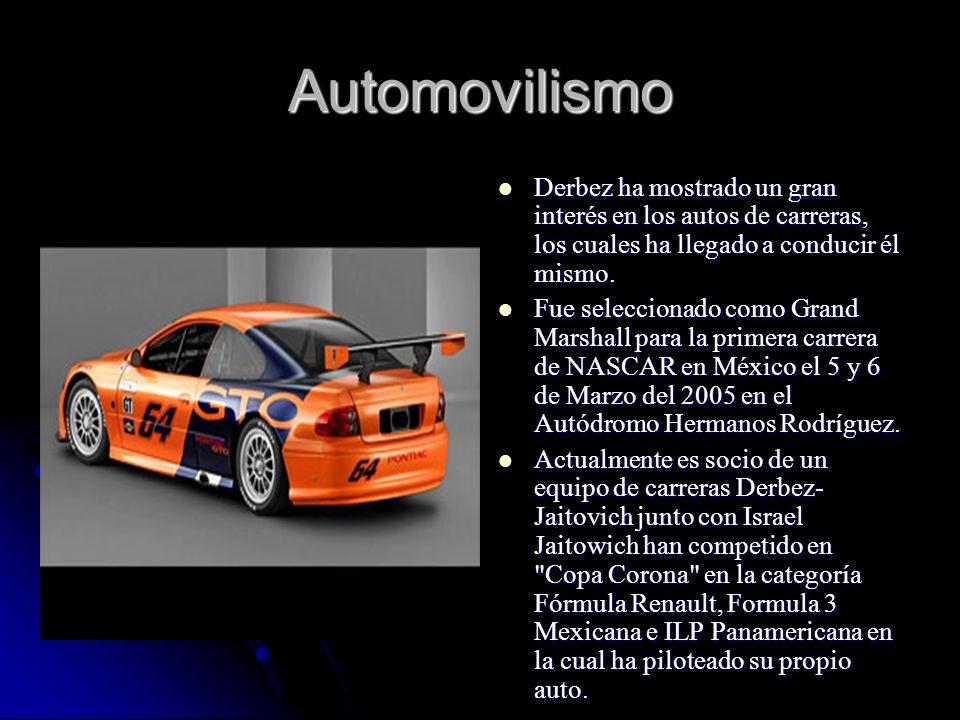 Automovilismo Derbez ha mostrado un gran interés en los autos de carreras, los cuales ha llegado a conducir él mismo. Derbez ha mostrado un gran inter