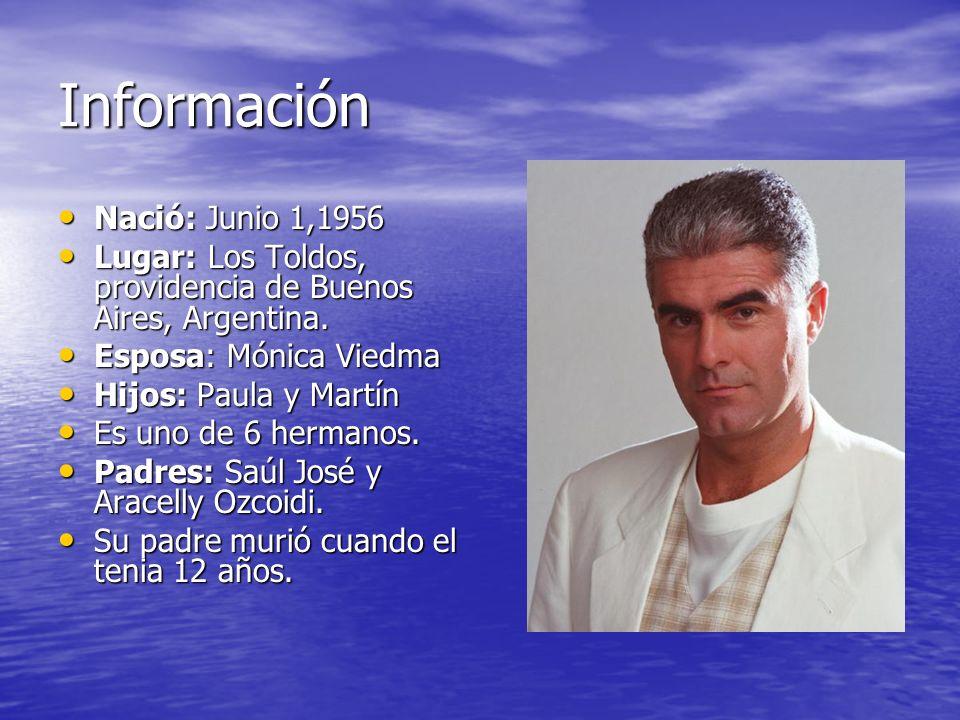 Información Nació: Junio 1,1956 Nació: Junio 1,1956 Lugar: Los Toldos, providencia de Buenos Aires, Argentina. Lugar: Los Toldos, providencia de Bueno