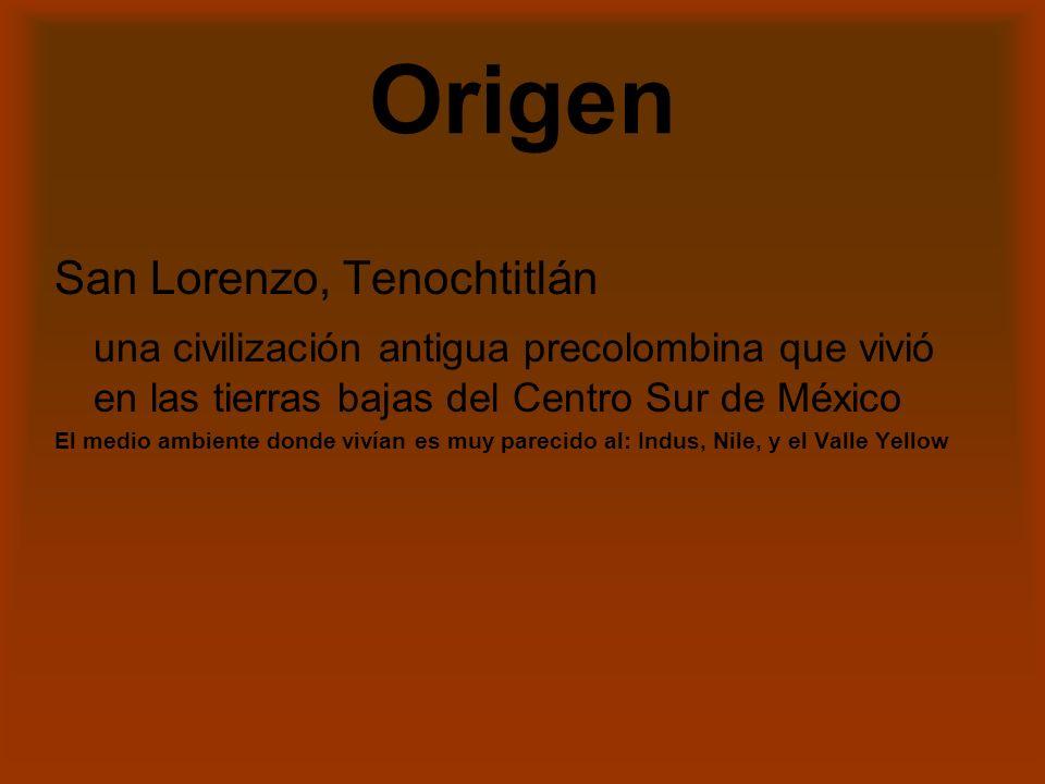 Origen San Lorenzo, Tenochtitlán una civilización antigua precolombina que vivió en las tierras bajas del Centro Sur de México El medio ambiente donde