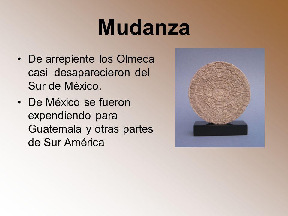 Mudanza De arrepiente los Olmeca casi desaparecieron del Sur de México. De México se fueron expendiendo para Guatemala y otras partes de Sur América