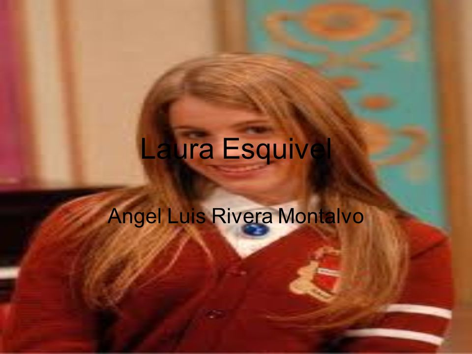 Laura Esquivel Angel Luis Rivera Montalvo