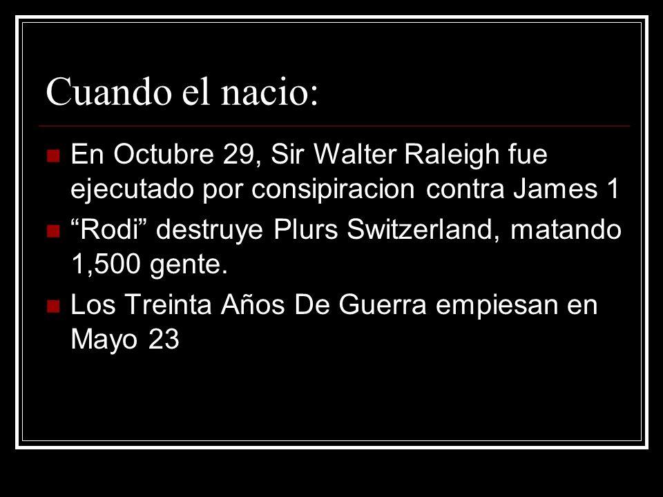 Cuando el nacio: En Octubre 29, Sir Walter Raleigh fue ejecutado por consipiracion contra James 1 Rodi destruye Plurs Switzerland, matando 1,500 gente