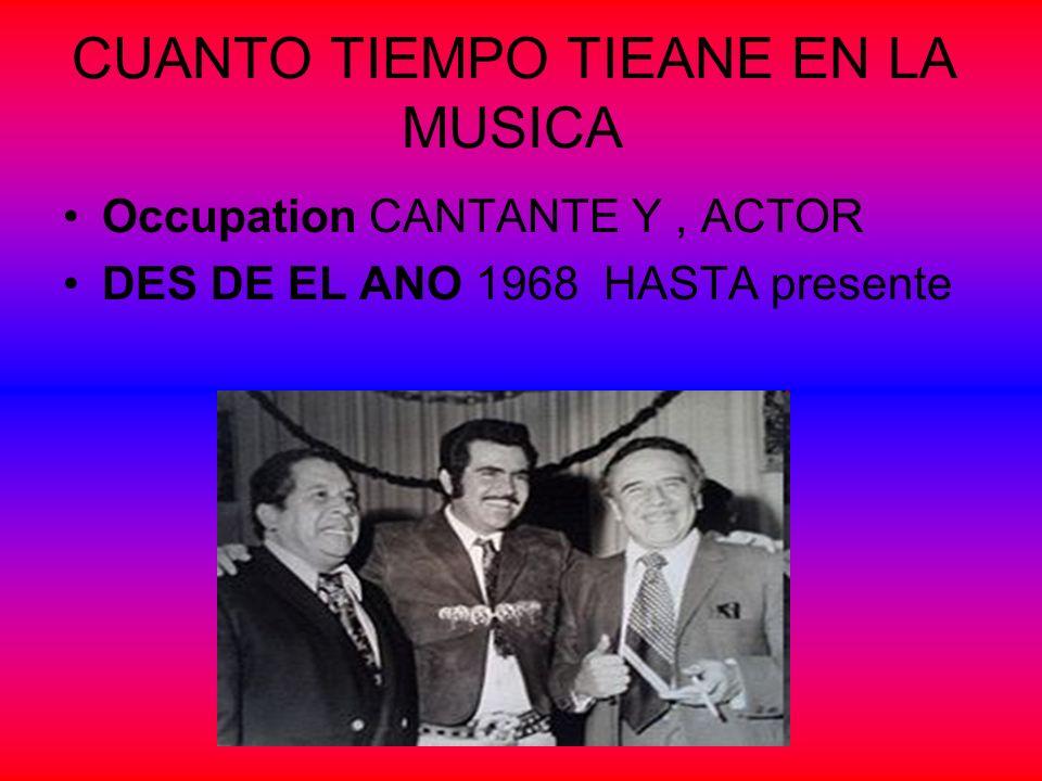 Occupation CANTANTE Y, ACTOR DES DE EL ANO 1968 HASTA presente CUANTO TIEMPO TIEANE EN LA MUSICA