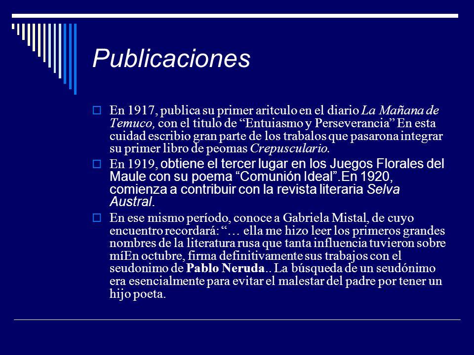 Publicaciones En 1917, publica su primer aritculo en el diario La Mañana de Temuco, con el titulo de Entuiasmo y Perseverancia En esta cuidad escribio