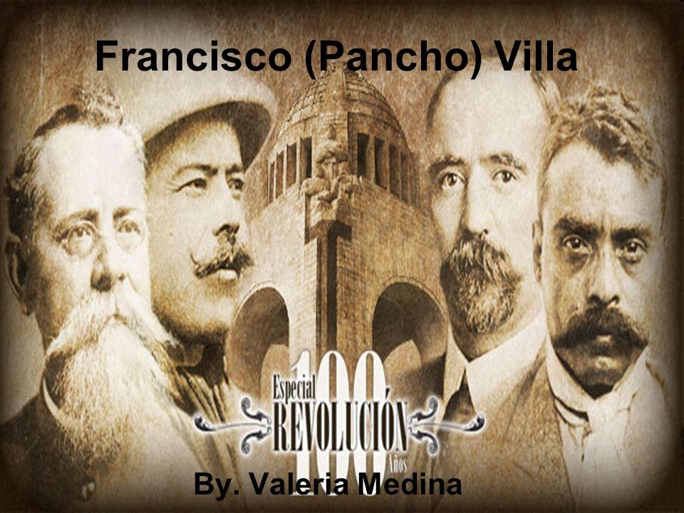Francisco (Pancho) Villa By. Valeria Medina
