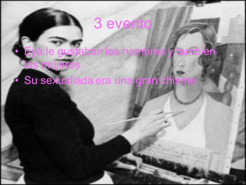 3 evento Eya le gustaban los hombres y tambien las mujeres Su sexualiada era una gran chisme