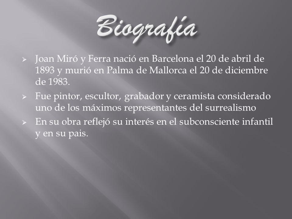 Joan Miró y Ferra nació en Barcelona el 20 de abril de 1893 y murió en Palma de Mallorca el 20 de diciembre de 1983. Fue pintor, escultor, grabador y