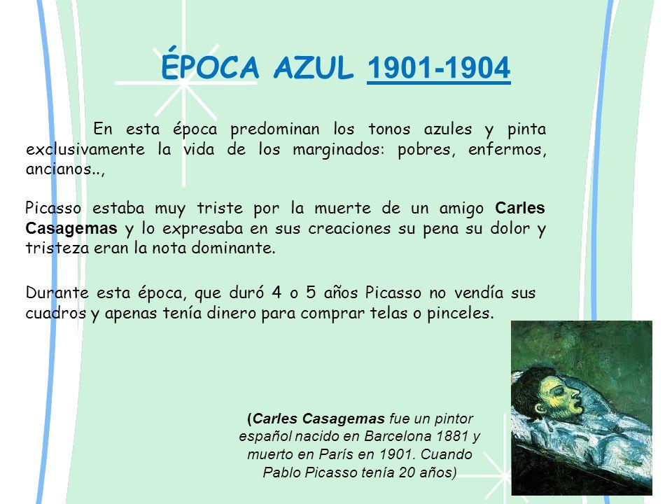 En esta época predominan los tonos azules y pinta exclusivamente la vida de los marginados: pobres, enfermos, ancianos.., ÉPOCA AZUL 1901-1904 Picasso