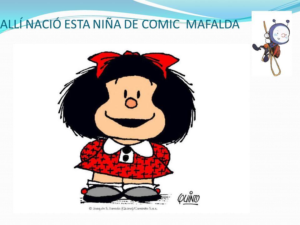 ALLÍ NACIÓ ESTA NIÑA DE COMIC MAFALDA