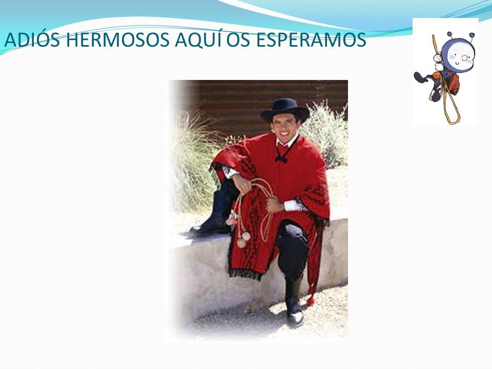 ADIÓS HERMOSOS AQUÍ OS ESPERAMOS