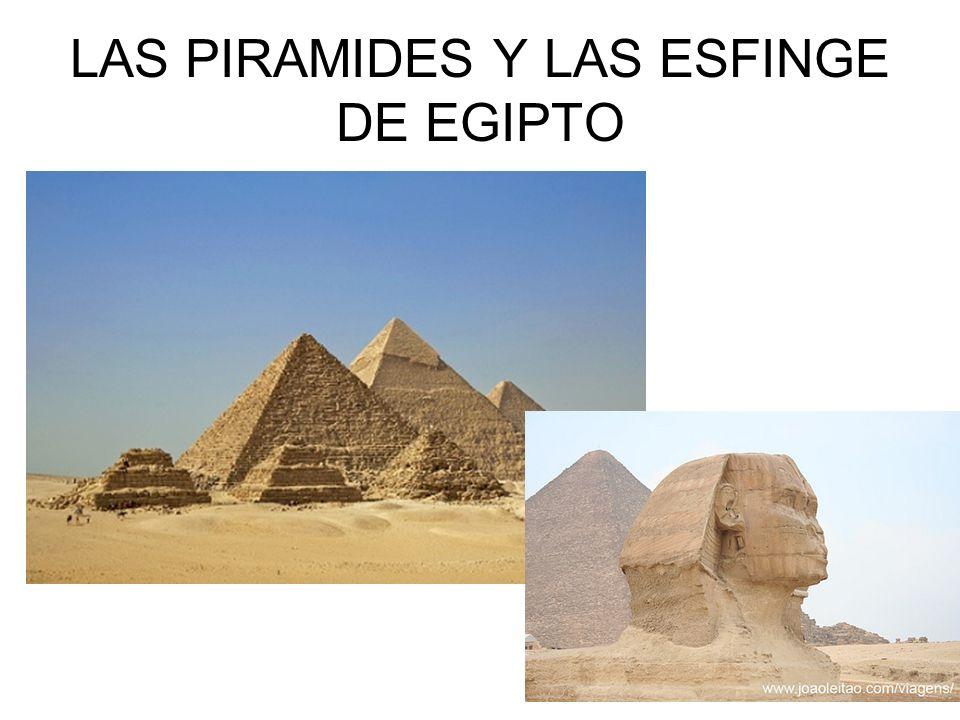 LAS PIRAMIDES Y LAS ESFINGE DE EGIPTO