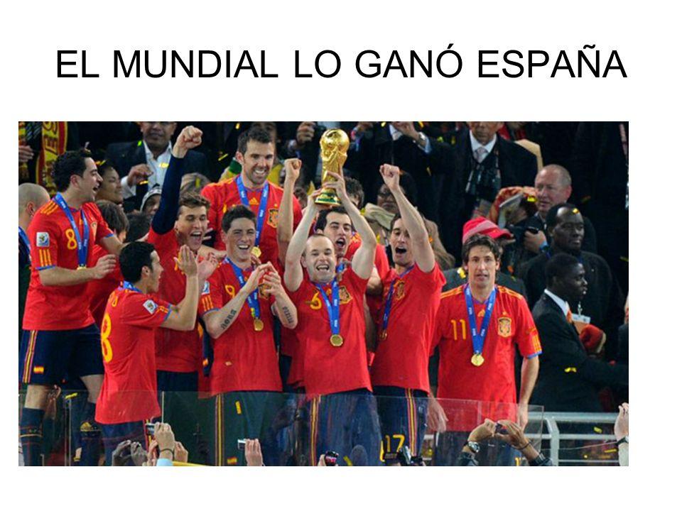 EL MUNDIAL LO GANÓ ESPAÑA
