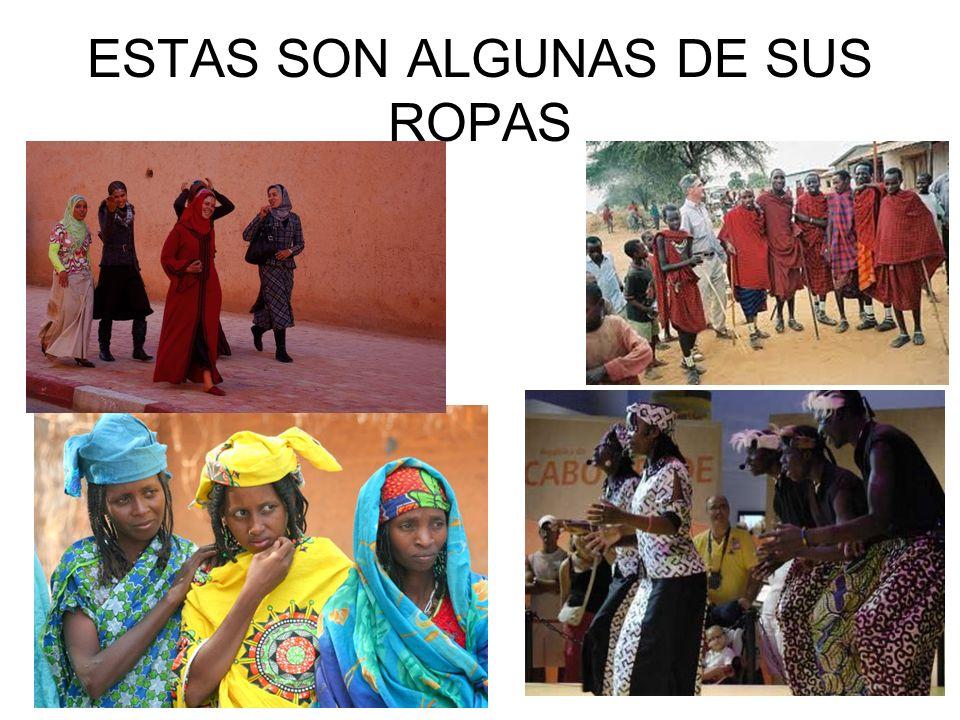 ESTAS SON ALGUNAS DE SUS ROPAS