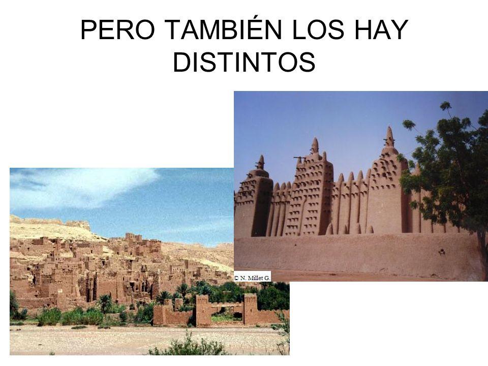 PERO TAMBIÉN LOS HAY DISTINTOS