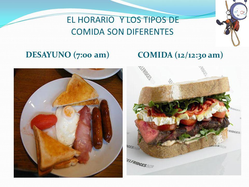 EL HORARIO Y LOS TIPOS DE COMIDA SON DIFERENTES DESAYUNO (7:00 am) COMIDA (12/12:30 am)