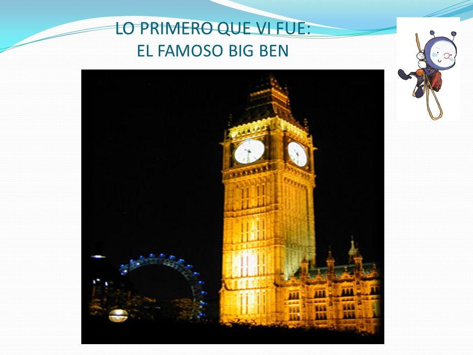 LO PRIMERO QUE VI FUE: EL FAMOSO BIG BEN